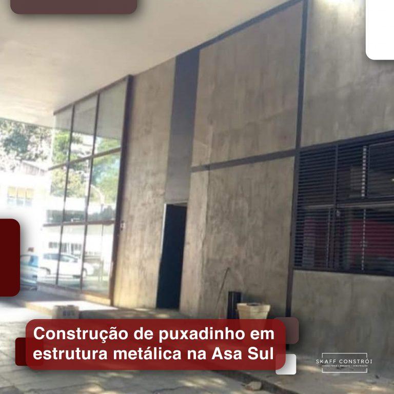 Skaff Constrói - Construção de Puxadinhos em estrutura metálica na Asa Sul